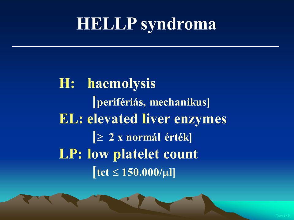 HELLP syndroma H: haemolysis [perifériás, mechanikus]